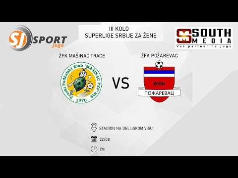 3. kolo Superlige Srbije za žene: ŽFK Mašinac Trace - ŽFK Požarevac, Niš, 22.8.2020.