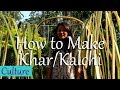 How to make Kalchi/Khar from Banana trees