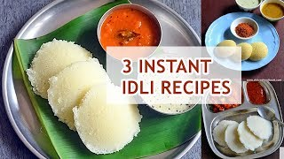 3 Instant idli recipes - Instant South Indian breakfast recipes