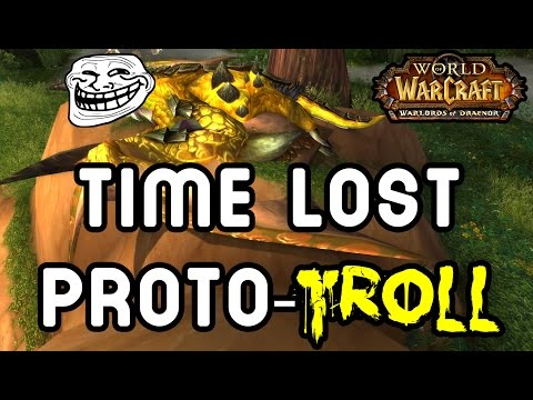 TIME LOST Proto-TROLL !! (Warlords of Draenor)