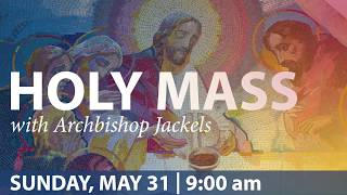 5-31-20 Mass with Archbishop Jackels