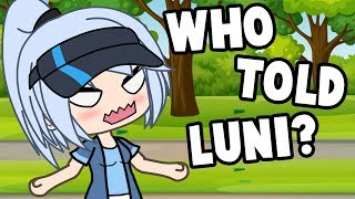 WHO TOLD LUNI? (Gachaverse Skit)