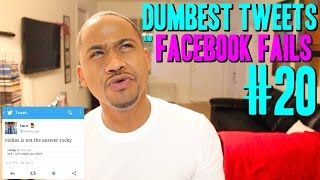 Dumbest Tweets and Facebook Fails #20 | Fails of the Week