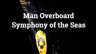 Man Overboard on Symphony of the Seas..Twitter Video Footage