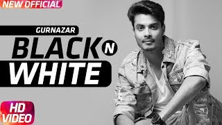 Black N White (Full ) | Gurnazar Feat Himanshi Khurana |Latest Punjabi Song 2017 |Speed Records