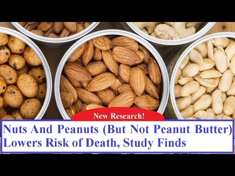 Nuts And Peanuts (But Not Peanut Butter) Lowers Risk of Death, Study Finds
