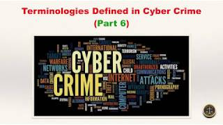 Terminologies Defined in Cyber Crime (Part 6)