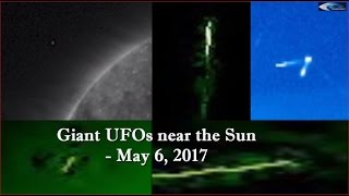 Giant UFOs near the Sun - May 6, 2017