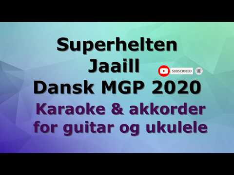 Superhelten | JAAILL | MGP 2020 | Karaoke | Tekst & akkorder |