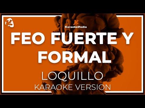 Loquillo Y  Los Trogloditas - Feo Fuerte Y Formal (Karaoke)