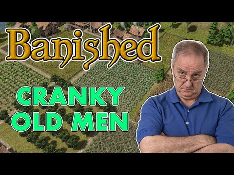Cranky Old Men (Banished Gameplay | Part 12)