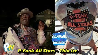 P Funk All Stars - Thin Ice