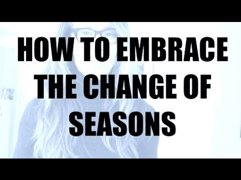 Dread Winter? How To Embrace Changing Seasons