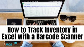 How to Track Inventory in Excel with a Barcode Scanner