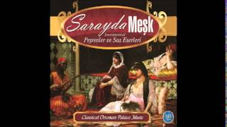 SARAYDA MEŞK MUHAYYER SAZ SEMAİSİ (Classical Ottoman Palace Music)
