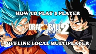 Dragon Ball Xenoverse 2 How to Play 2 Player Offline (Local Multiplayer)