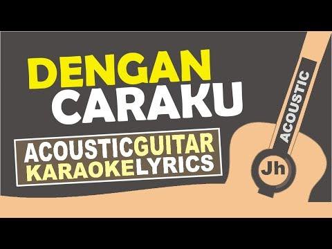 Download Lagu  Arsy Widianto ft. Brisia Jodie - Dengan Caraku Karaoke Acoustic  Mp3 Free