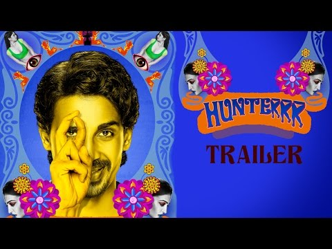 Hunterrr (2015) Official Trailer | Gulshan Devaiah, Radhika Apte, Sai Tamhankar | Latest Bollywood video
