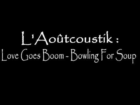 Bowling For Soup - Love Goes Boom