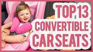 Best Convertible Car Seat 2018 - TOP 13 Convertible Car Seats