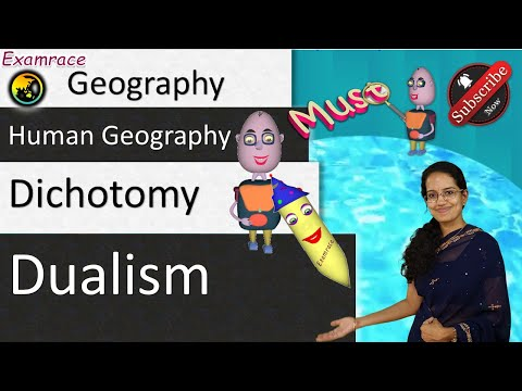 5 Dichotomy & Dualism - Perspectives of Human Geography