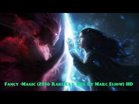 Fancy -Magic (2016 Rare Ext. Mix By Marc Eliow) HD