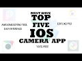 5 Best Camera Apps For iOS (2017)   Must have