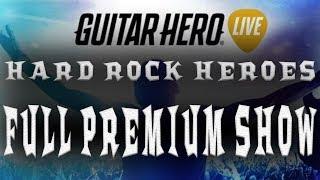 Guitar Hero Live ~ Hard Rock Heroes ~ Full Premium Show