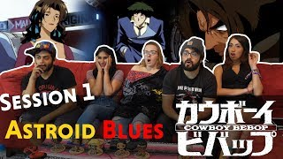 Cowboy Bebop - Session 1 Astroid Blues - Group Reaction