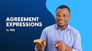 Useful Twi Phrases for Expressing Agreement | MUST-KNOW TWI PHRASES | Conversational Twi | LEARNAKAN