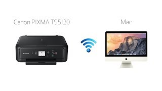 Setting up Your Wireless Canon PIXMA TS5120 - Easy Wireless Connect with a Mac