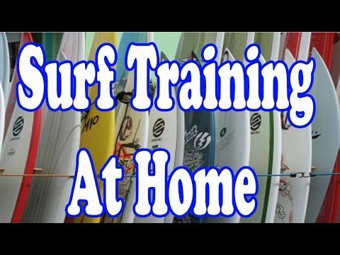 Surf Training At Home Body Weight Work-out to Maximize Your Surfing Power
