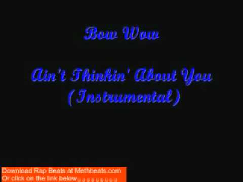 Bow Wow Ft. Chris Brown ain't Thinkin' About You (instrumental) (new Song 2010) video