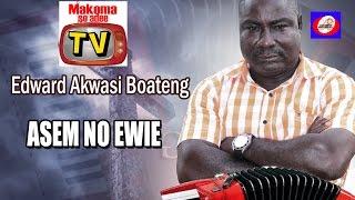 Edward Akwasi Boateng Asem No Awie