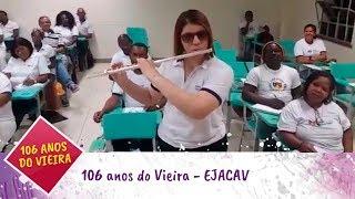 106 anos do Vieira - EJACAV