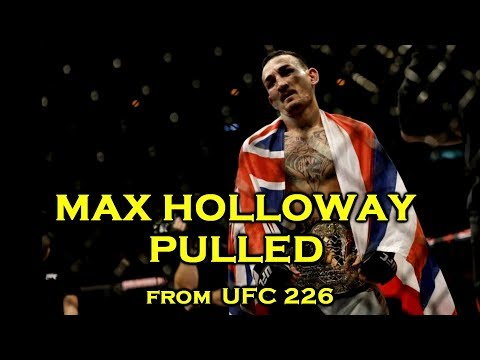 UPDATE: Max Holloway Pulls Out of UFC 226