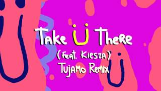 Jack Ü - Take Ü There (feat. Kiesza) (Tujamo Remix)