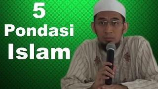 5 Pondasi Islam - Ustadz Adi Hidayat, Lc, MA