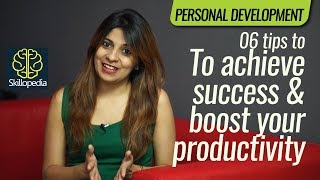 Personality Development Video 🚀👍 06 Tips – How to achieve success & Boost your productivity