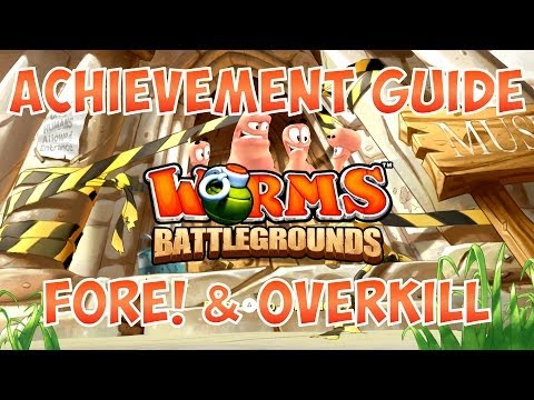 Worms Battlegrounds - Fore! and Overkill Achievement Guide