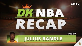 DK NBA Recap: Julius Randle - Jan. 5th