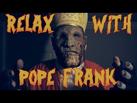 Relax with Pope Frank - Pope Week 2015 [ ASMR ]