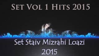 ♫ Set Vol 1 Hits 2015 Staiv Mizrahi Loazi By B.M Dj's (DjRotem & Lidor Ben Moshe) ♫
