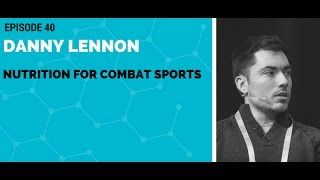 Danny Lennon: Nutrition for Combat Sports