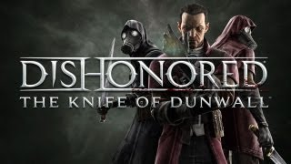 Dishonored: Knife of Dunwall Trailer