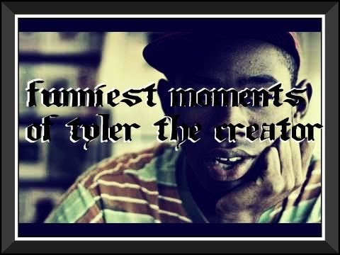 Funniest Moments Of Tyler The Creator