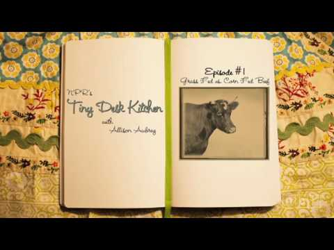The Truth About Grass-Fed Beef: NPR's Tiny Desk KItchen