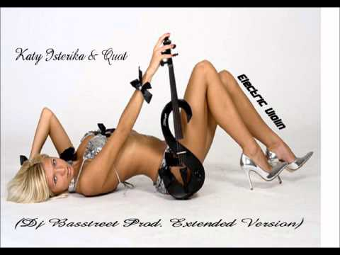Katy Isterika & Quot-Electric Violin(Dj Basstreet Prod. Extended  version )