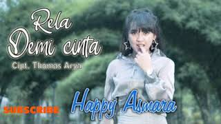 HAPPY ASMARA - RELA DEMI CINTA
