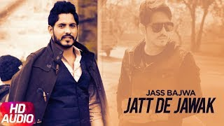 Jatt De Jawak   Audio Song   Jass Bajwa   Gupz Sehra   Full Punjabi Song 2018